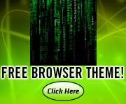 Matrix Web Browser Themes? Cool Matrix Web Browser Themes?